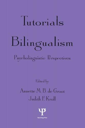 Tutorials in Bilingualism: Psycholinguistic Perspectives