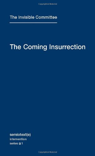 Coming Insurrection (Semiotext(e) / Intervention Series) por The Invisible Committee