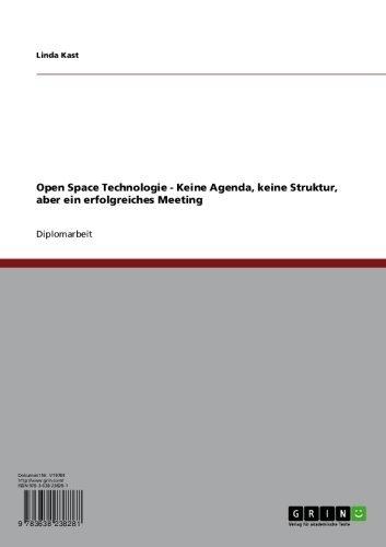 Open Space Technologie Keine Agenda Keine Struktur Aber