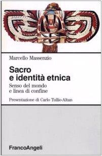 Sacro e identit etnica. Senso del mondo e linea di confine