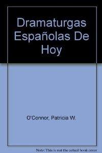 Dramaturgas españolas de hoy (Espiral / Teatro)