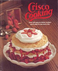 crisco-cooking-over-350-easy-to-follow-recipes-youll-want-to-use-every-day