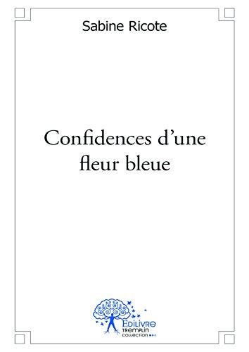 Confidences d'une fleur bleue par [Ricote, Sabine]