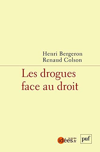 La drogue devant le droit par Henri Bergeron