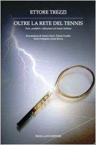 Oltre la rete del tennis por Ettore Trezzi