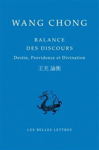 Balance des discours: Destin, providence et divination par Wang Chong