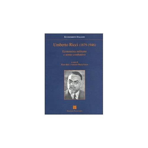 Umberto Ricci (1879-1946). Economista Militante E Uomo Combattivo