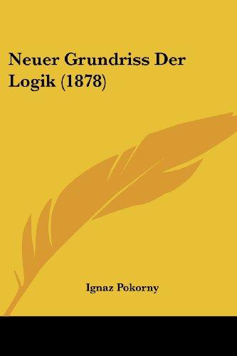 Neuer Grundriss Der Logik (1878)