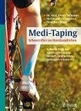 Medi-Taping: Schmerzfrei im Handumdrehen: Schnelle Hilfe bei Sportverletzungen, muskel- und nervenbedingten Schmerzen
