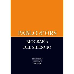 Biografía del silencio (Biblioteca de Ensayo / Serie menor)