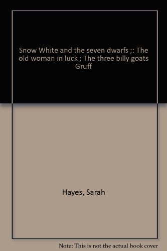 SNOW WHITE AND THE SEVEN DWARFS ;: THE OLD WOMAN IN LUCK ; THE THREE BILLY GOATS GRUFF (Walker Womens Snow)
