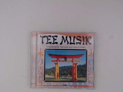 Tee Musik - Entspannende Teemusik aus China & Indien (Aus Indien Tees)
