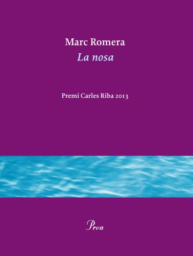 La nosa: Premi Carles Riba 2013