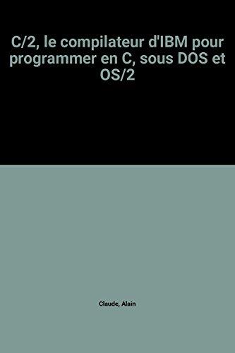 C/2, le compilateur d'IBM pour programmer en C, sous DOS et OS/2