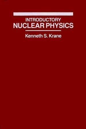 Introductory Nuclear Physics by Krane, Kenneth S. (1987)