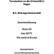 B.A. Bildungswissenschaft Zusammenfassung Modul 2D Kurs 03173 Wie sozial ist Europa