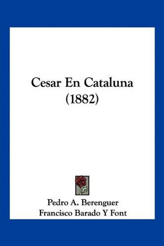 Cesar En Cataluna (1882)