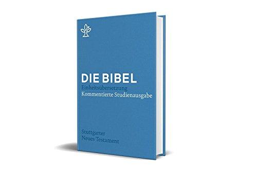 Stuttgarter Neues Testament: Kommentierte Studienausgabe. Die Bibel, revidierte Einheitsübersetzung 2017.