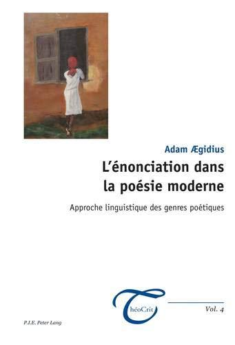 L'enonciation Dans La Poesie Moderne: Approche Linguistique Des Genres Poetiques (Theocrit')