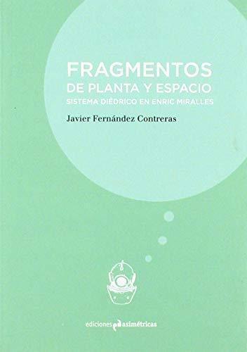 FRAGMENTOS DE PLANTA Y ESPACIO: Sistema diédrico en Enric Miralles (INMERSIONES) por Javier Fernández Contreras