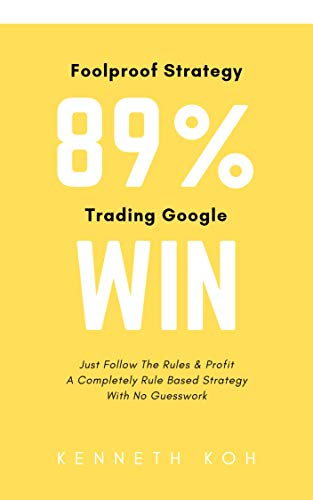 89{18b96b4f9896d773c0a27eefed4090bde64a63d9cd65ef9fb6fbb16e3bab5aef} Win Trading Google: Just Follow The Rules & Profit (English Edition)
