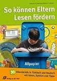 So können Eltern Lesen fördern: 30 Elternbriefe in Deutsch und Türkisch mit Ideen, Spielen und Tipps