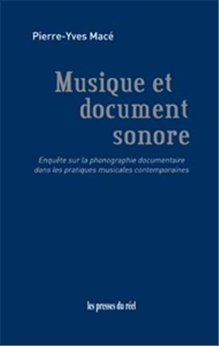 Musique et document sonore : Enquête sur la phonographie documentaire dans les pratiques musicales contemporaine