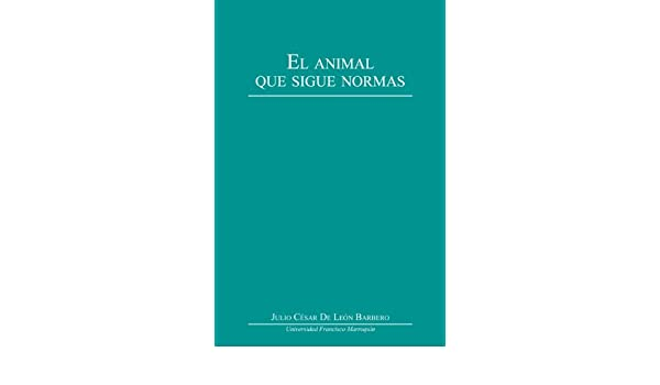 El animal que sigue normas (Spanish Edition)