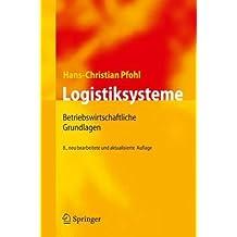 Logistiksysteme: Betriebswirtschaftliche Grundlagen