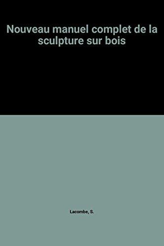 Nouveau manuel complet de la sculpture sur bois par Bernard Lacombe, Centre de recherches psychopathologiques, Organisation mondiale de la santé (Broché)