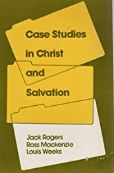 Case studies in Christ and salvation