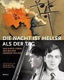 Die Nacht ist heller als der Tag: Das kurze Leben des Malers Andreas Walser