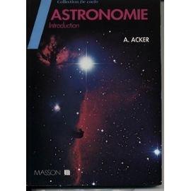 Astronomie : Introduction par Agnès Acker
