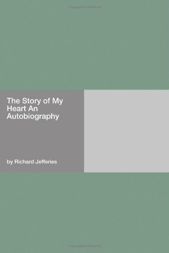 The Story of My Heart An Autobiography by Richard Jefferies (2006-11-03)