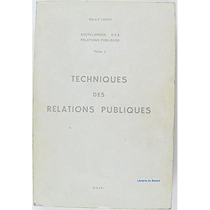 Encyclopédie des relations publiques, Tome 2 Techniques des relations publiques