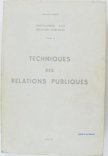 Encyclopédie des relations publiques, Tome 2 Techniques des relations publiques par Gérard Leroy