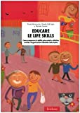Educare le life skills. Come promuovere le abilità psico-sociali e affettive secondo l'Organizzazione Mondiale della Sanità
