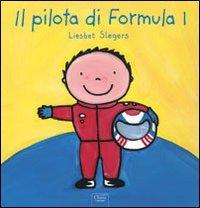 Il pilota di Formula 1. Ediz. illustrata (Album illustrati) por Liesbet Slegers