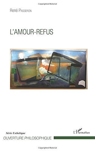 L'Amour-refus par René Passeron