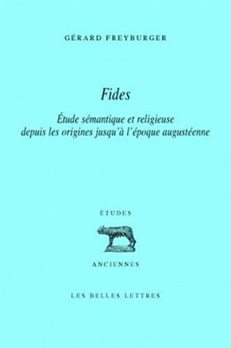 Fides: Étude sémantique et religieuse depuis les origines jusqu'à l'époque augustéenne