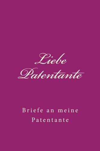 Liebe Patentante: Briefe an meine Patentante (Tagebucher)
