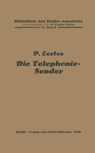 Die Telephonie-Sender (Bibliothek des Radio-Amateurs) (German Edition) (Bibliothek des Radio Amateurs (geschlossen)) by P. Lertes (1926-01-01) par P. Lertes
