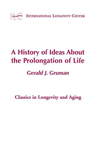 [(A History of Ideas about the Prolongation of Life)] [By (author) Gerald Gruman] published on (March, 2003)