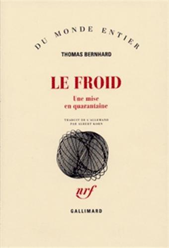 Le froid: Une mise en quarantaine par Thomas Bernhard