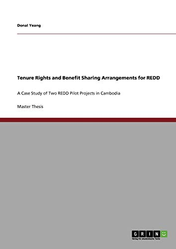 Tenure Rights and Benefit Sharing Arrangements for REDD: A Case Study of Two REDD Pilot Projects in Cambodia