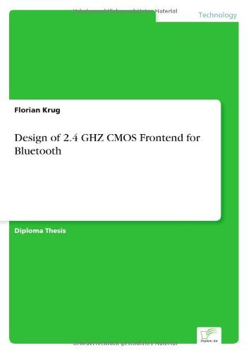 Design of 2.4 GHZ CMOS Frontend for Bluetooth by Florian Krug (2001-01-01)