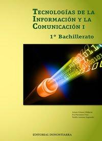 Tecnologías de la información y comunicación I - 1º Bachillerato - 9788470635038 por Arturo Gómez Gilaberte