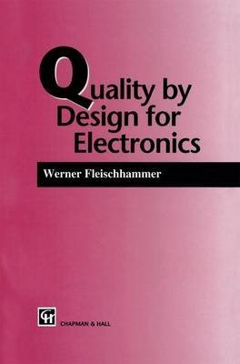 [Quality by Design for Electronics] (By: W. Fleischhammer) [published: January, 1996]