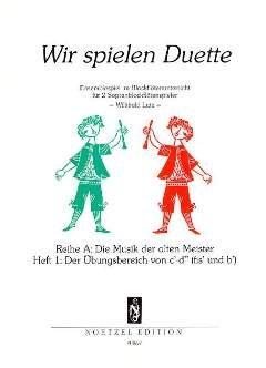 Wir Spielen Duette Band 1 Ensemblespiel im Blockflötenunterricht für 2 Sopran-Blockflöten