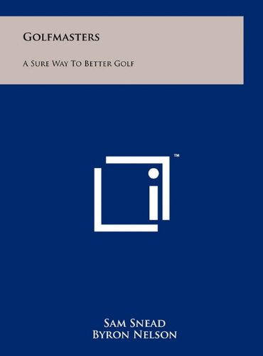 Golfmasters: A Sure Way to Better Golf